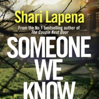 Review: Someone We Know by Shari Lapena | @sharilapena   @TransworldBooks   @ThomasssHill  @annecater #RandomThingsTours
