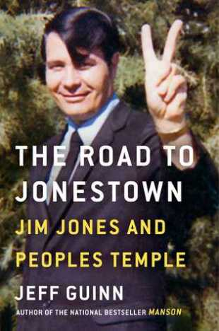 the road to jonestown jim jones and the peoples temple jeff guinn