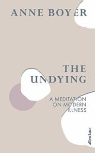the undying anne boyer