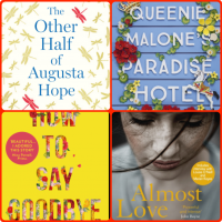 Book Reviews: Almost Love | How To Say Goodbye | The Other Half of Augusta Hope | Queenie Malone's Paradise Hotel