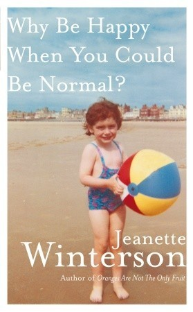 why be happy when you could be normal? jeanette winterson