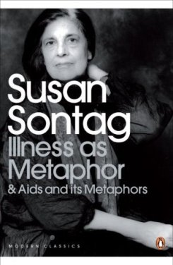 illness as metaphor and aids and its metaphors susan sontag