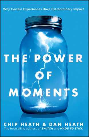 the power of moments chip heath dan heath