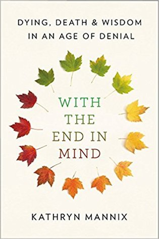 with the end in mind kathryn mannix