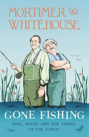 mortimer and whitehouse gone fishing bob mortimer paul whitehouse