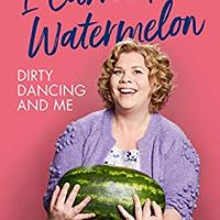 I Carried a Watermelon: Dirty Dancing and Me by Katy Brand #NonFiction #BookReview