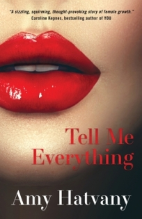 tell me everything amy hatvany