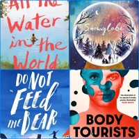 Book Reviews: Do Not Feed the Bear | Body Tourists | Snowglobe | All the Water in the World