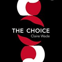 The Choice by Claire Wade #CTAS #JoinTheFray