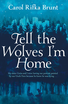tell the wolves i'm home carol rifka brunt