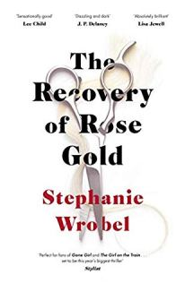 the recovery of rose gold stephanie wrobel