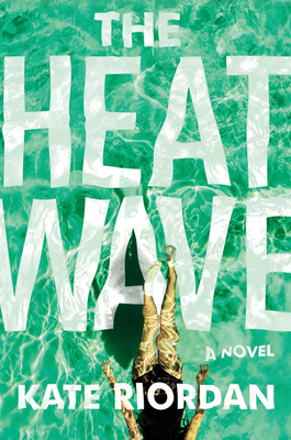 The Heatwave kate riordan