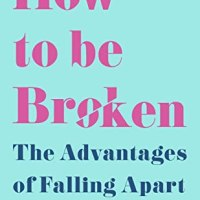 How to be Broken by Dr Emma Kavanagh