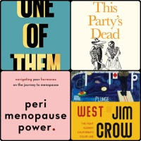 Mini Book Reviews: One of Them | This Party's Dead | Perimenopause Power | West of Jim Crow #NonFiction