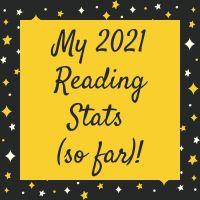 My 2021 Reading Stats (so far)!