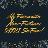 My Favourite NonFiction of 2021 So Far!