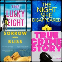 Mini Book Reviews: Sorrow and Bliss | True Crime Story | The Lucky Eight | The Night She Disappeared